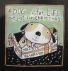 A DOG IS FOR LIFE NOT JUST FOR CHRISTMAS, Price: £80.00, Medium: Mixed Media